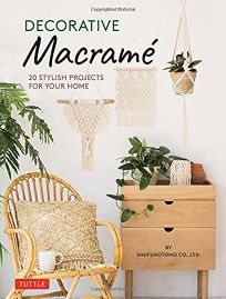 Decorative Macramé: 20 Stylish Projects for Your Home