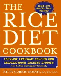 The Rice Diet Cookbook: 150 Easy