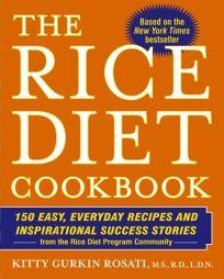 The Rice Diet Cookbook: 150 Easy