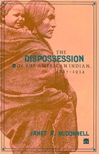 The Dispossession of the American Indian