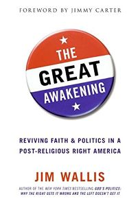 The Great Awakening: Reviving Faith and Politics in a Post–Religious Right America