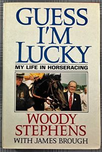 Guess Im Lucky: My Life in Horseracing