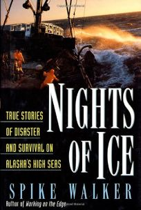 Nights of Ice: True Stories of Disaster and Survival on Alaskas High Seas