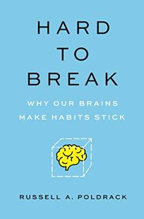 Hard to Break: Why Our Brains Make Habits Stick