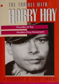 Trouble with Harry Hay