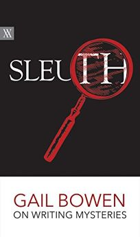 Sleuth: Gail Bowen on Writing Mysteries