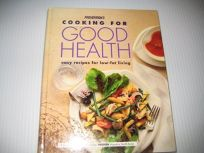 Preventions Cooking for Good Health: Easy Recipes for Low-Fat Living