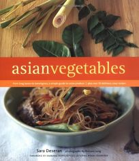 ASIAN VEGETABLES: From Long Beans to Lemongrass