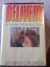 Delivery: A Nurse-Midwifes Story