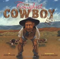 THE TOUGHEST COWBOY: Or How the Wild West Was Tamed