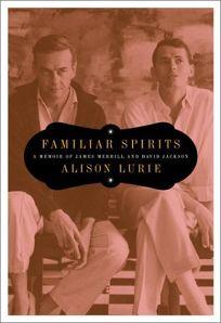 Familiar Spirits: A Memoir of James Merrill and David Jackson