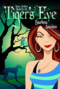 Tiger's Eye: A Stacy Justice Mystery