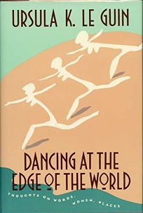 Dancing at the Edge of the World: Thoughts on Words