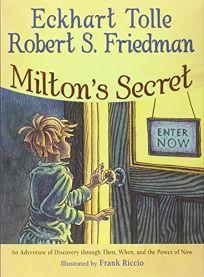 Milton's Secret: An Adventure of Discovery Through Then