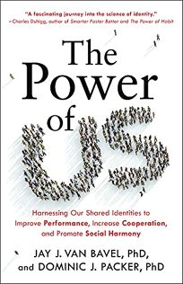 The Power of Us: Harnessing Our Shared Identities to Improve Performance