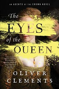 The Eyes of the Queen: An Agents of the Crown Novel