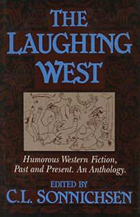 Laughing West: Humorous Western Fiction
