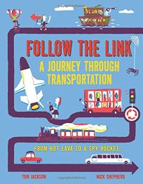 Follow the Link: A Journey Through Transportation; From Hot Lava to a Spy Rocket