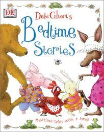 DEBI GLIORIS BEDTIME STORIES: Bedtime Tales with a Twist