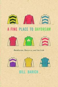 A Fine Place to Daydream: Racehorses