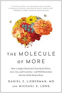 The Molecule of More: How a Single Chemical in Your Brain Drives Love