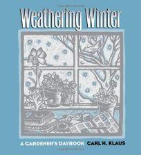 Weathering Winter: A Gardeners Daybook