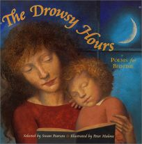THE DROWSY HOURS: Poems for Bedtime