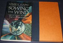 Sowing the Wind: Reflections on the Earths Atmosphere