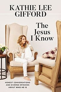 The Jesus I Know: Honest Conversations and Diverse Opinions About Who He Is