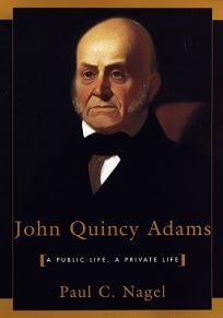 John Quincy Adams: A Public Life