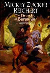 THE BEASTS OF BARAKHAI: Volume One of the Books of Barakhai