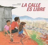 La Calle Es Libre = The Street is Free