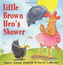 LITTLE BROWN HENS SHOWER