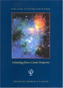 THE FAR-FUTURE UNIVERSE: Eschatology from a Cosmic Perspective