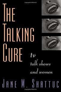 The Talking Cure: TV Talk Shows and Women