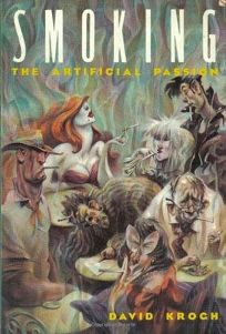 Smoking: The Artificial Passion