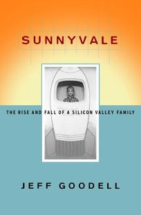 Sunnyvale: The Rise and Fall of a Silicon Valley Family