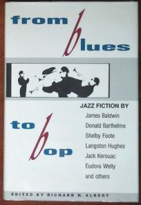 From Blues to Bop: A Collection of Jazz Fiction