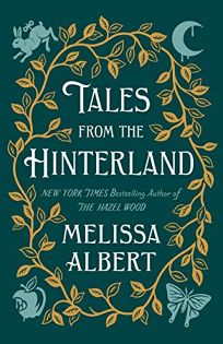 Tales from the Hinterland The Hazel Wood