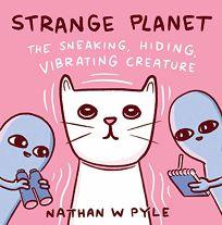 Strange Planet: The Sneaking