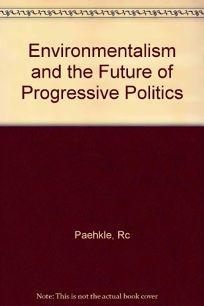 Environmentalism and the Future of Progressive Politics