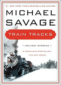 Train Tracks: American Stories for the Holidays