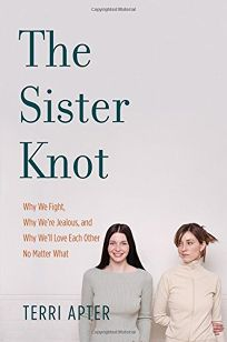 The Sister Knot: Why We Fight