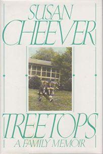 Treetops: A Family Memoir