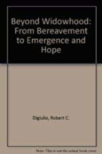 Beyond Widowhood: From Bereavement to Emergence and Hope