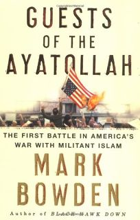 Guests of the Ayatollah: The First Battle in Americas War with Militant Islam