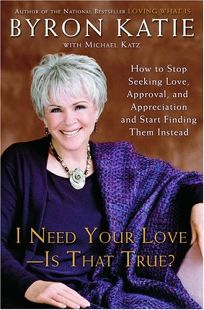 I NEED YOUR LOVE—IS THAT TRUE? How to Stop Seeking Love