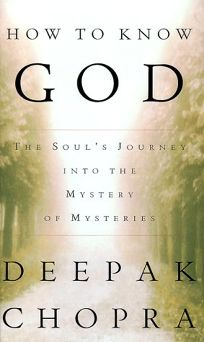 How to Know God: The Souls Journey Into the Mystery of Mysteries