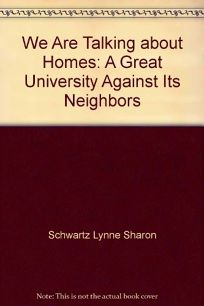 We Are Talking about Homes: A Great University Against Its Neighbors
