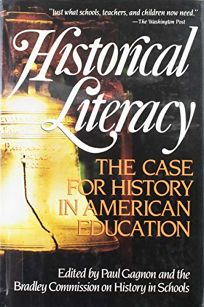 Historical Literacy: The Case for History in American Education